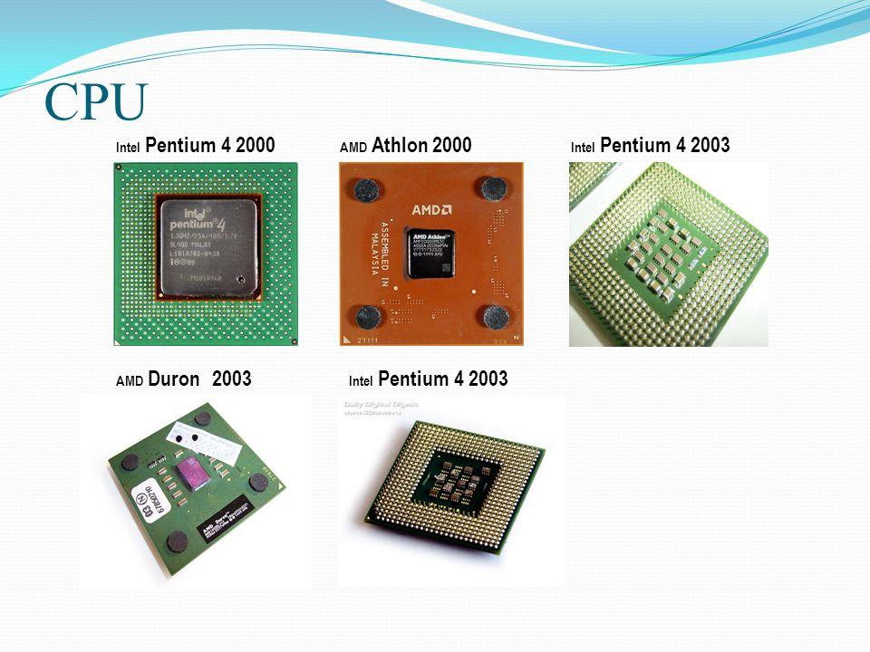 CPU Intel Pentium 4 2000 AMD Athlon 2000 Intel Pentium 4 2003