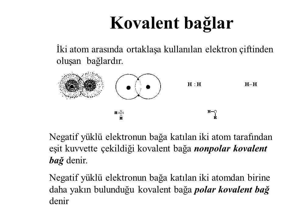 Kovalent bağlar İki atom arasında ortaklaşa kullanılan elektron çiftinden oluşan bağlardır.