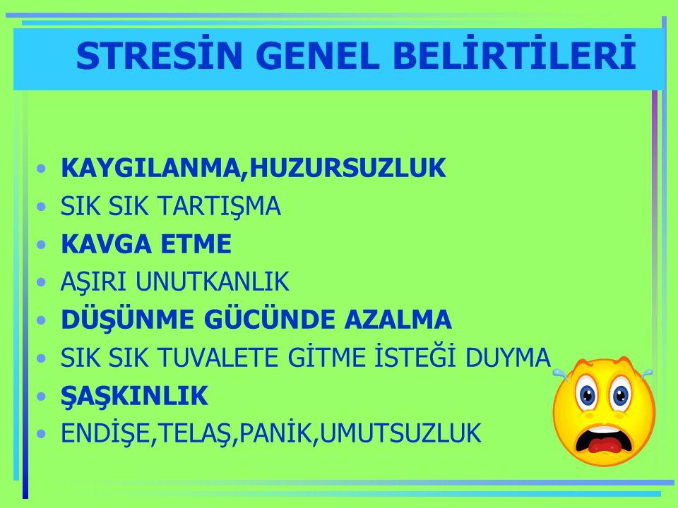 STRESİN GENEL BELİRTİLERİ