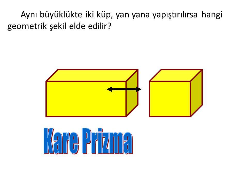 Aynı büyüklükte iki küp, yan yana yapıştırılırsa hangi geometrik şekil elde edilir