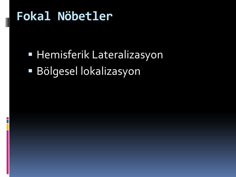 Fokal Nöbetler Hemisferik Lateralizasyon Bölgesel lokalizasyon