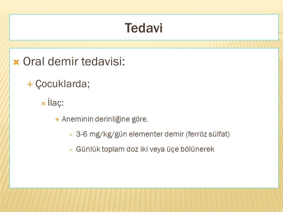 Tedavi Oral demir tedavisi: Çocuklarda; İlaç: