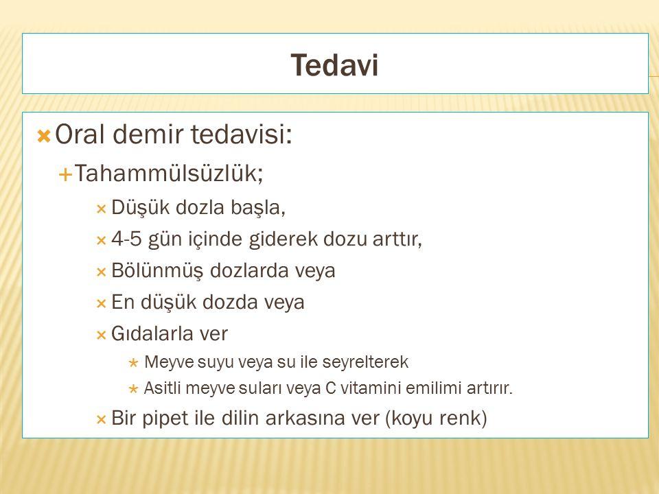 Tedavi Oral demir tedavisi: Tahammülsüzlük; Düşük dozla başla,