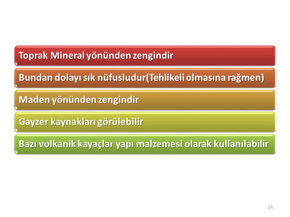 Toprak Mineral yönünden zengindir