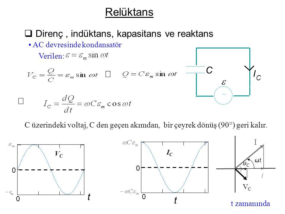 Relüktans Direnç , indüktans, kapasitans ve reaktans C Þ e ~ Þ t I