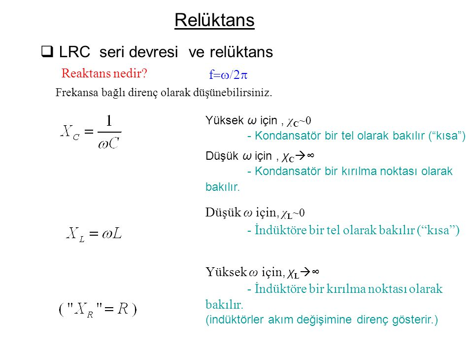 Relüktans LRC seri devresi ve relüktans Reaktans nedir f=w/2p