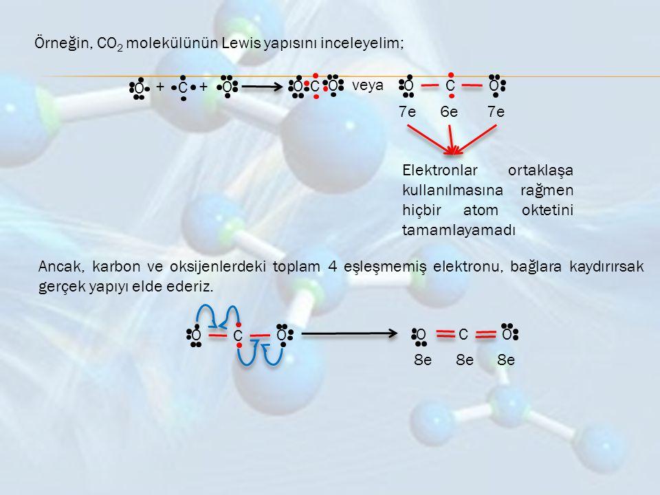 Örneğin, CO2 molekülünün Lewis yapısını inceleyelim;