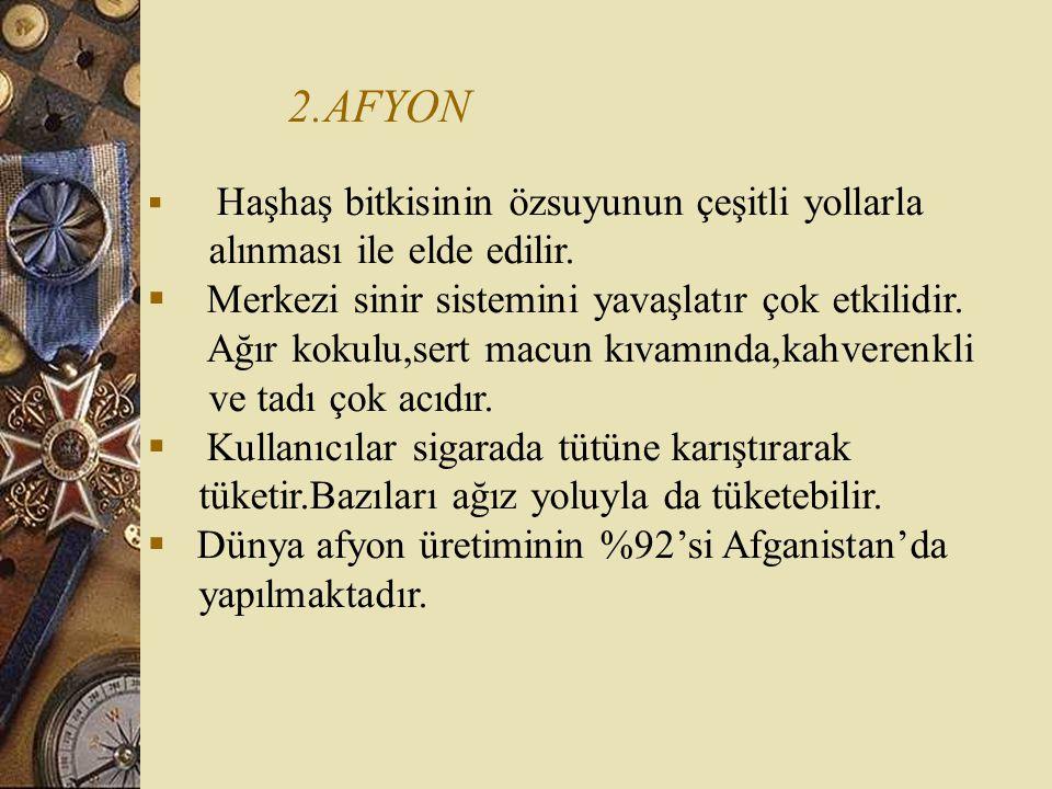 2.AFYON alınması ile elde edilir.