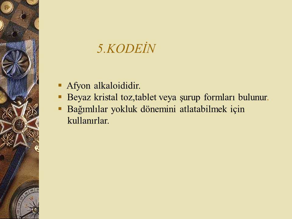 5.KODEİN Afyon alkaloididir.