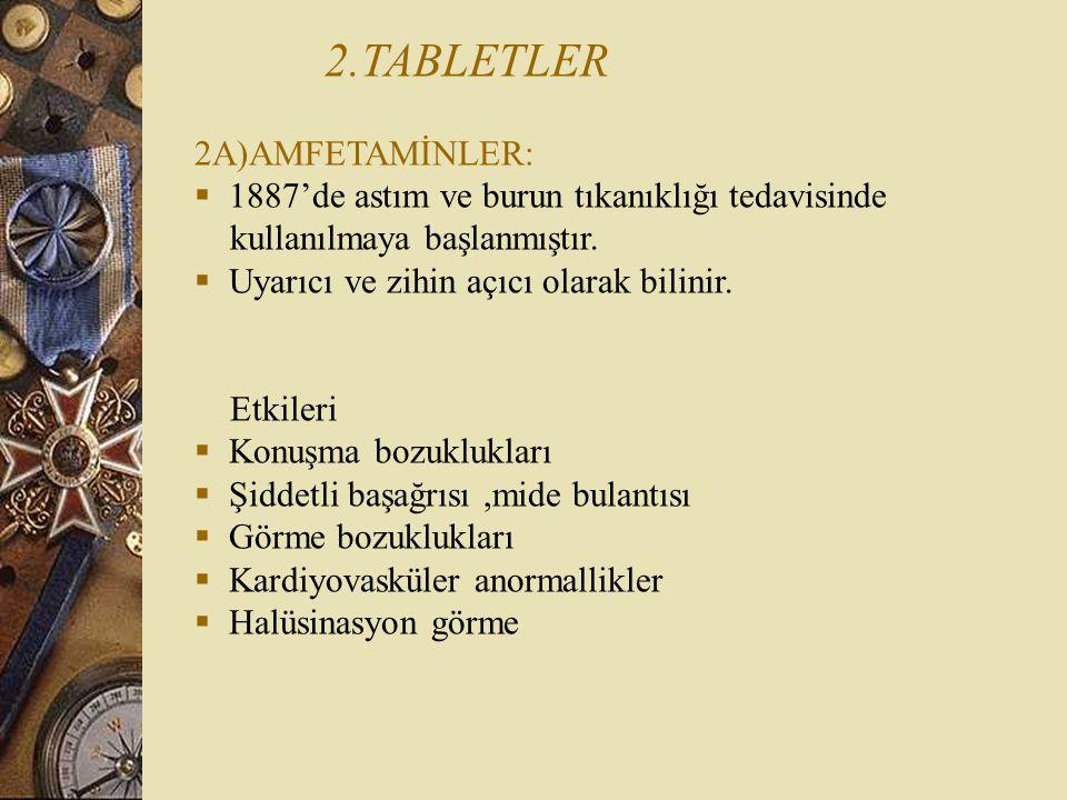 2.TABLETLER 2A)AMFETAMİNLER: