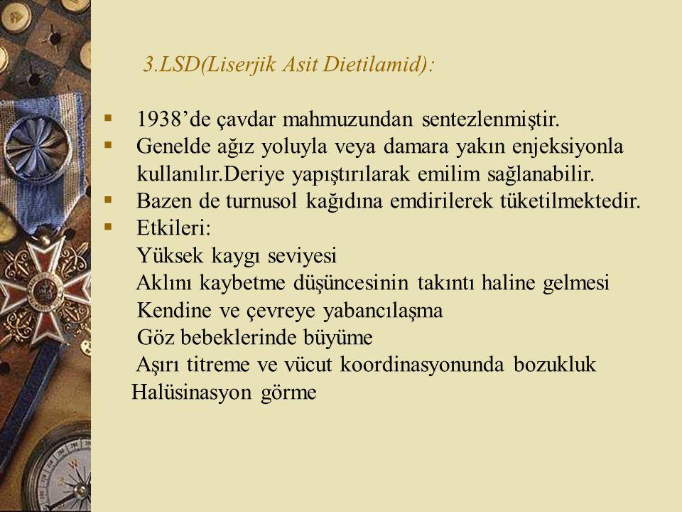 3.LSD(Liserjik Asit Dietilamid):