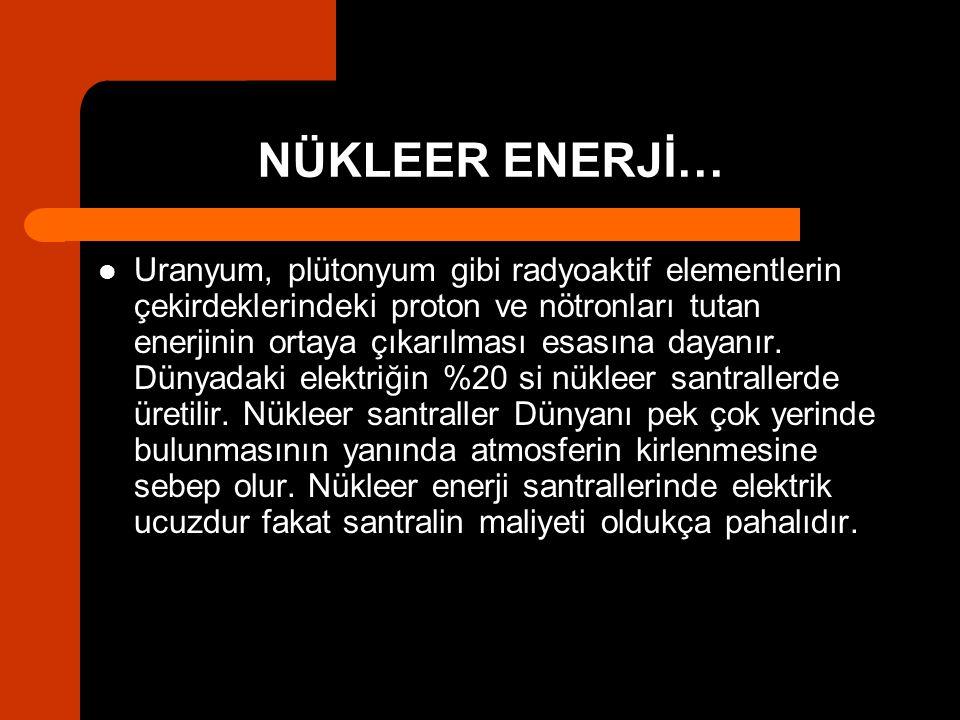 NÜKLEER ENERJİ…