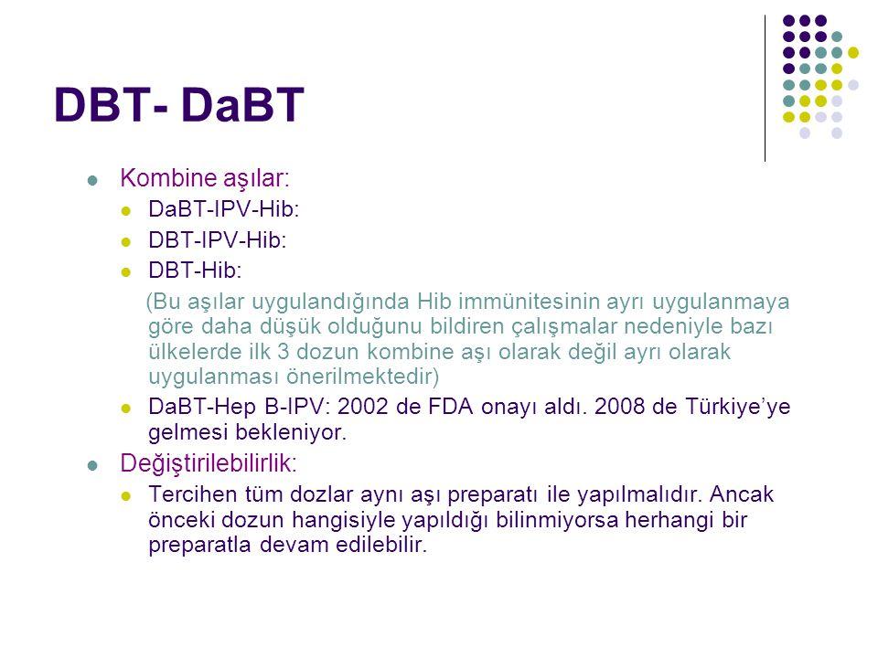 DBT- DaBT Kombine aşılar: Değiştirilebilirlik: DaBT-IPV-Hib: