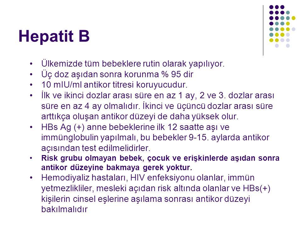 Hepatit B Ülkemizde tüm bebeklere rutin olarak yapılıyor.