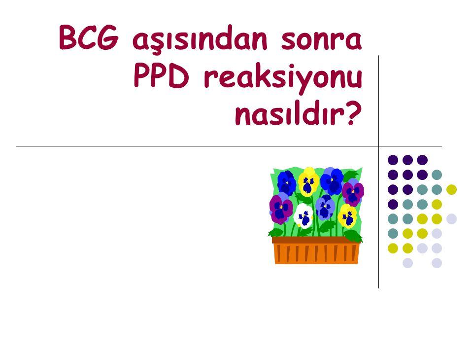 BCG aşısından sonra PPD reaksiyonu nasıldır