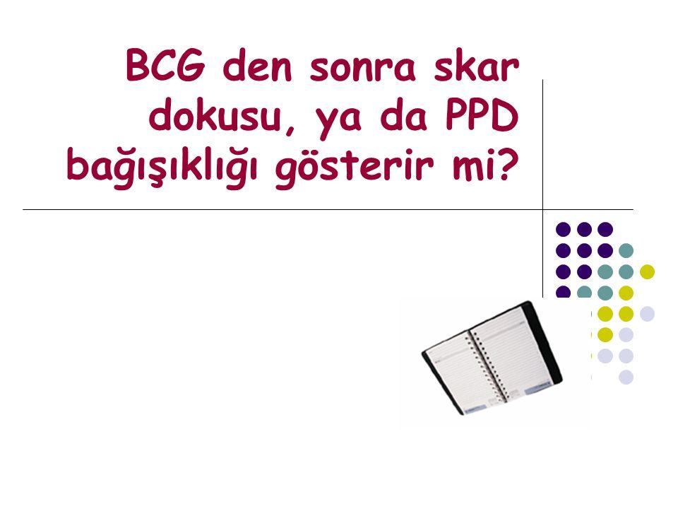 BCG den sonra skar dokusu, ya da PPD bağışıklığı gösterir mi