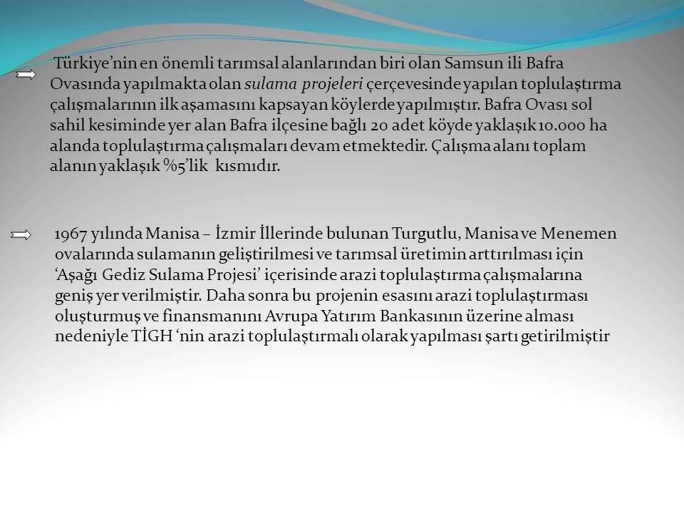 Türkiye'nin en önemli tarımsal alanlarından biri olan Samsun ili Bafra Ovasında yapılmakta olan sulama projeleri çerçevesinde yapılan toplulaştırma çalışmalarının ilk aşamasını kapsayan köylerde yapılmıştır. Bafra Ovası sol sahil kesiminde yer alan Bafra ilçesine bağlı 20 adet köyde yaklaşık 10.000 ha alanda toplulaştırma çalışmaları devam etmektedir. Çalışma alanı toplam alanın yaklaşık %5'lik kısmıdır.