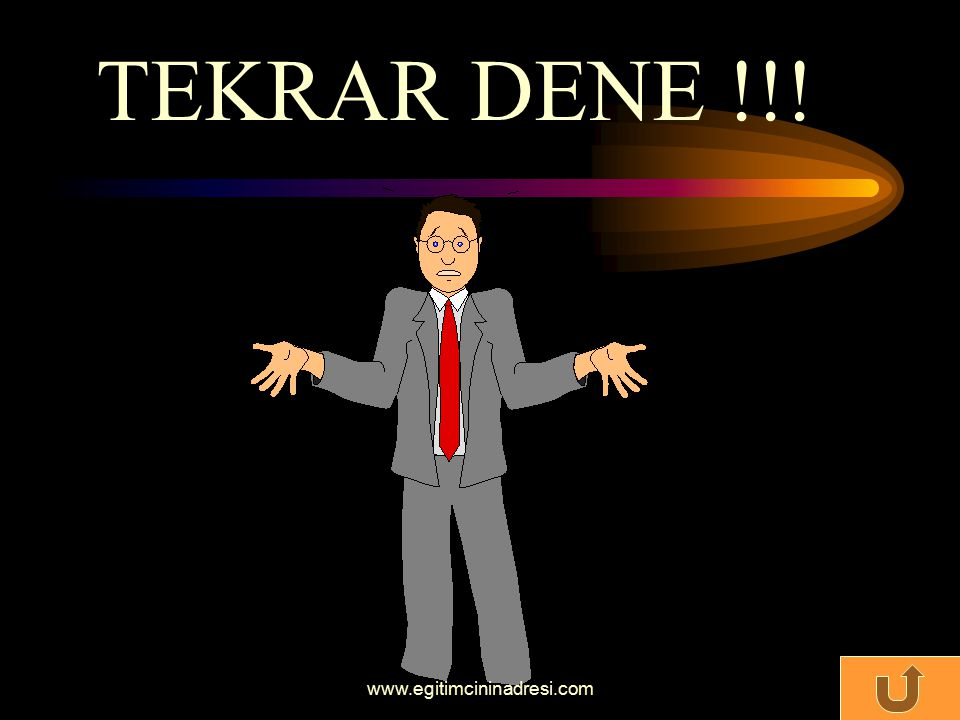 TEKRAR DENE !!! www.egitimcininadresi.com