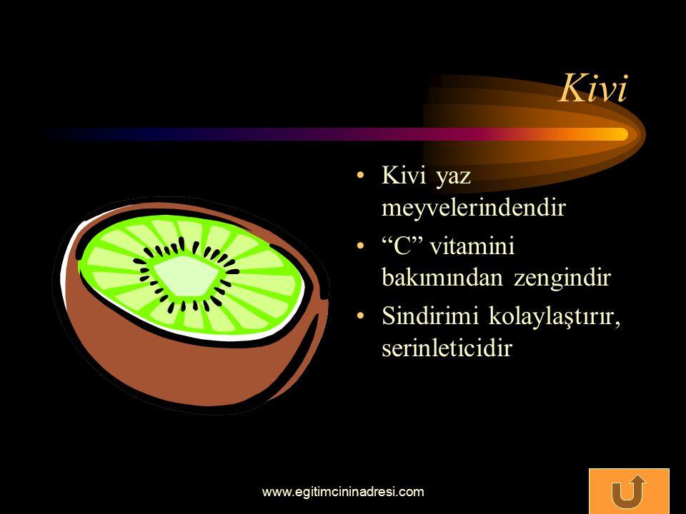 Kivi Kivi yaz meyvelerindendir C vitamini bakımından zengindir