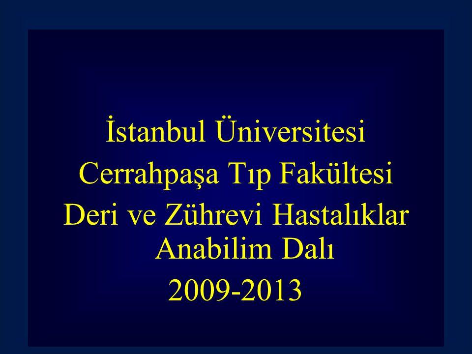İstanbul Üniversitesi Cerrahpaşa Tıp Fakültesi Deri ve Zührevi Hastalıklar Anabilim Dalı 2009-2013
