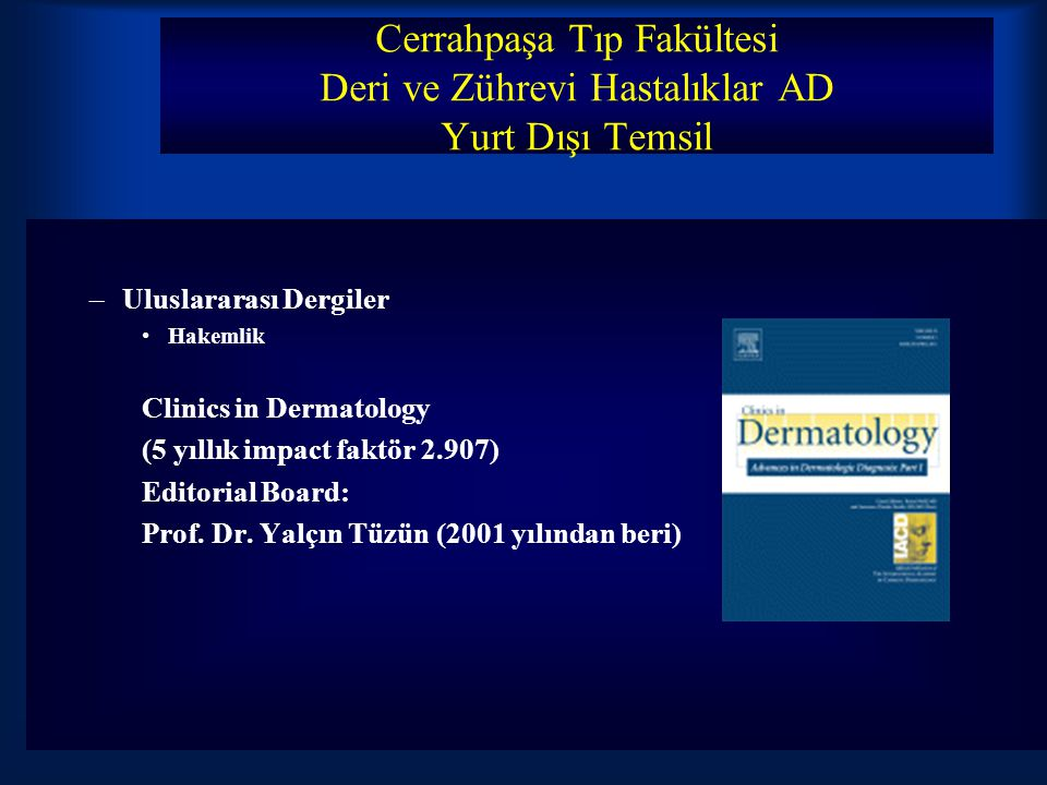 Cerrahpaşa Tıp Fakültesi Deri ve Zührevi Hastalıklar AD Yurt Dışı Temsil