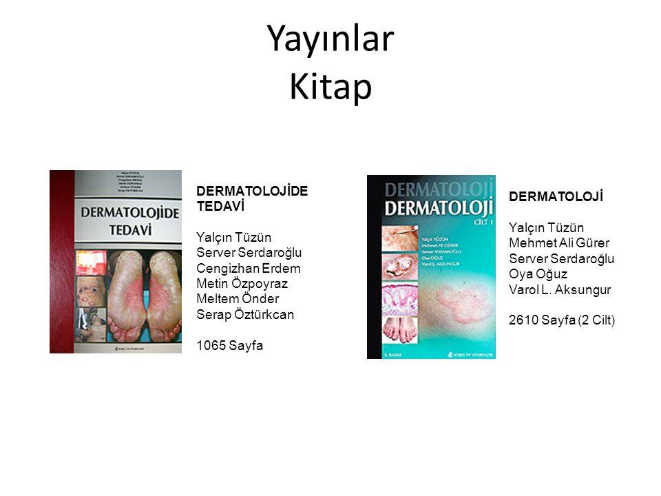 Yayınlar Kitap DERMATOLOJİDE TEDAVİ Yalçın Tüzün Server Serdaroğlu Cengizhan Erdem Metin Özpoyraz Meltem Önder Serap Öztürkcan 1065 Sayfa.