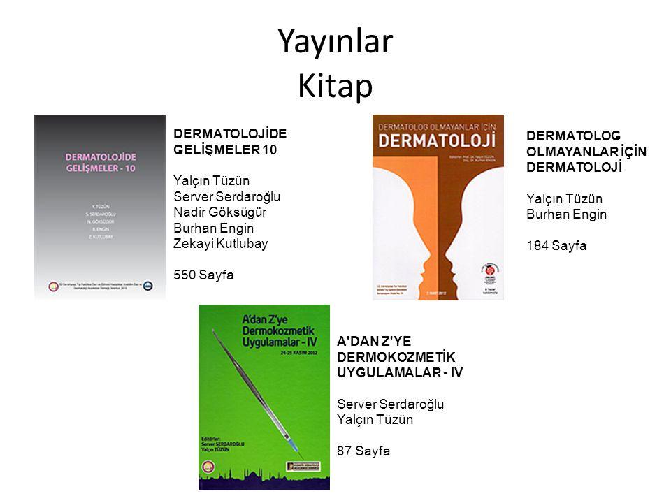 Yayınlar Kitap DERMATOLOJİDE GELİŞMELER 10 Yalçın Tüzün Server Serdaroğlu Nadir Göksügür. Burhan Engin.
