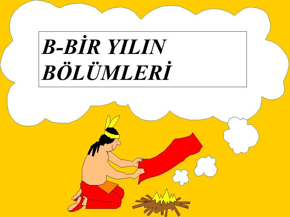 B-BİR YILIN BÖLÜMLERİ