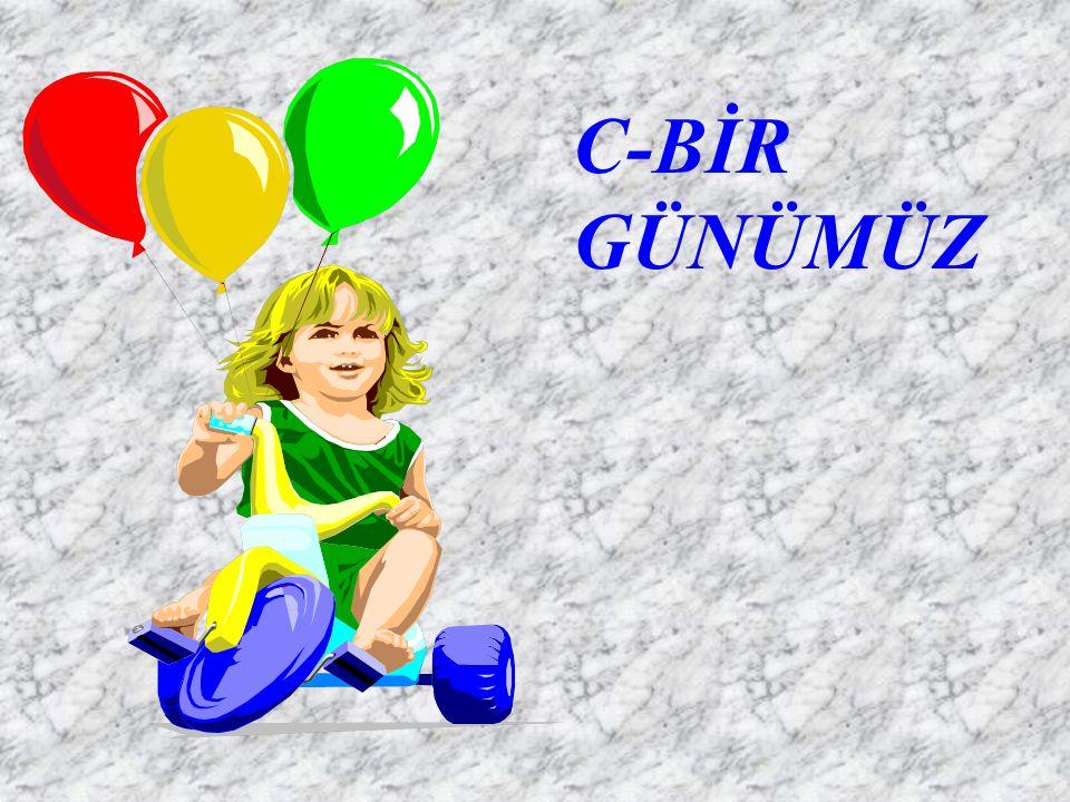 C-BİR GÜNÜMÜZ