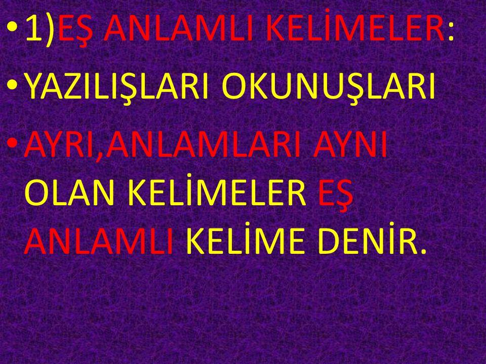 1)EŞ ANLAMLI KELİMELER: