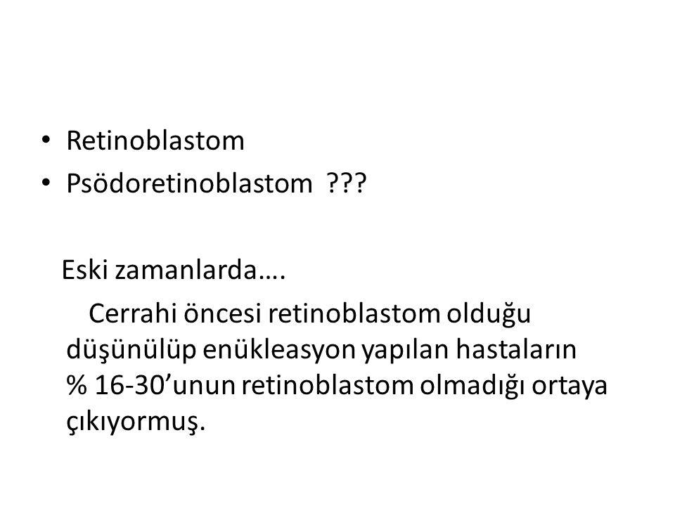 Retinoblastom Psödoretinoblastom Eski zamanlarda….