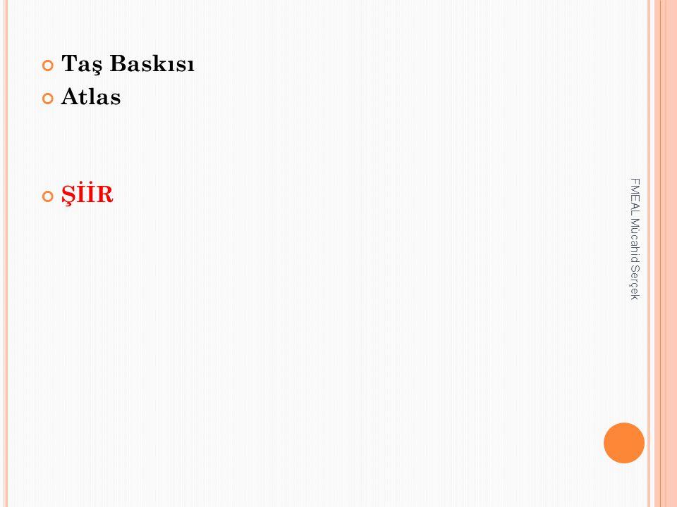 Taş Baskısı Atlas ŞİİR FMEAL Mücahid Serçek