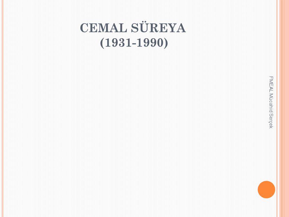 CEMAL SÜREYA (1931-1990) FMEAL Mücahid Serçek