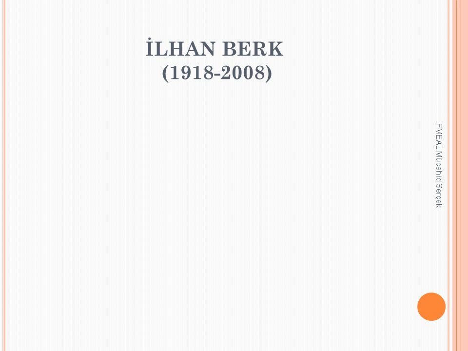 İLHAN BERK (1918-2008) FMEAL Mücahid Serçek