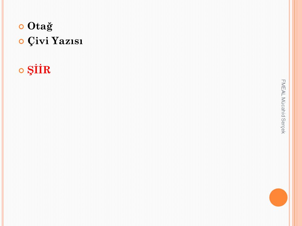 Otağ Çivi Yazısı ŞİİR FMEAL Mücahid Serçek