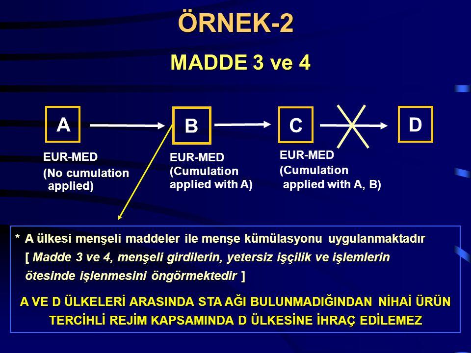ÖRNEK-2 MADDE 3 ve 4. A. B. C. D. EUR-MED. (No cumulation applied) (Cumulation applied with A)