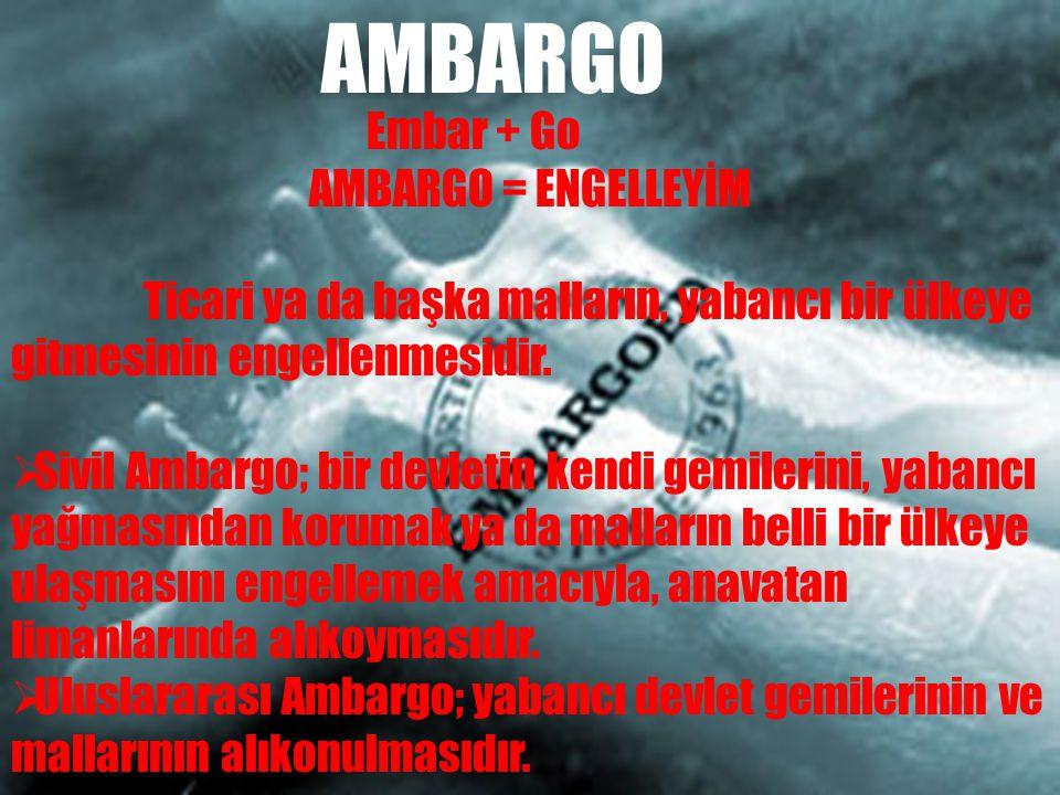AMBARGO Embar + Go AMBARGO = ENGELLEYİM