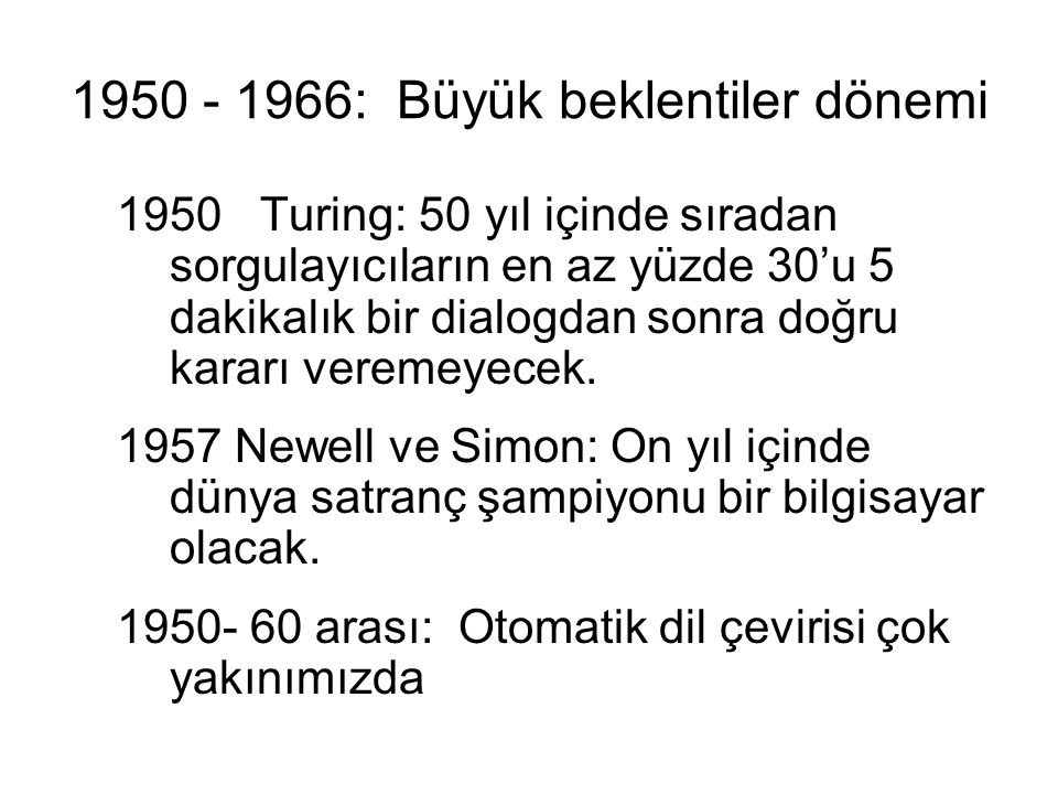 1950 - 1966: Büyük beklentiler dönemi