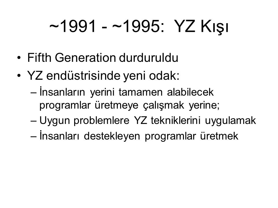 ~1991 - ~1995: YZ Kışı Fifth Generation durduruldu