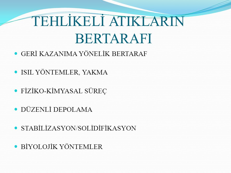 TEHLİKELİ ATIKLARIN BERTARAFI