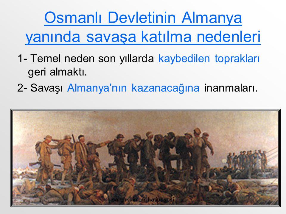 Osmanlı Devletinin Almanya yanında savaşa katılma nedenleri