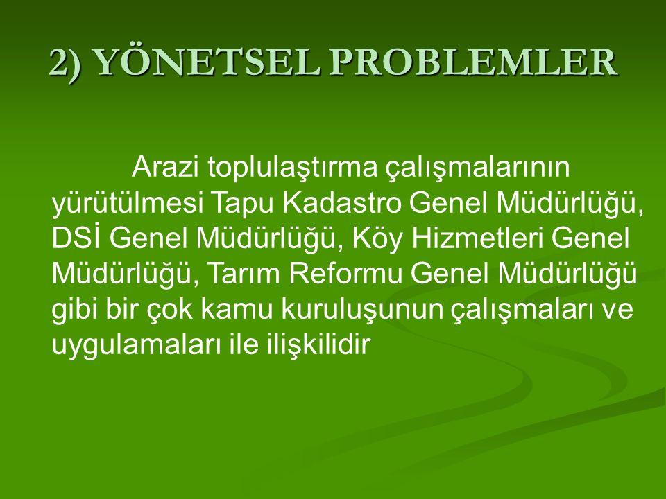 2) YÖNETSEL PROBLEMLER