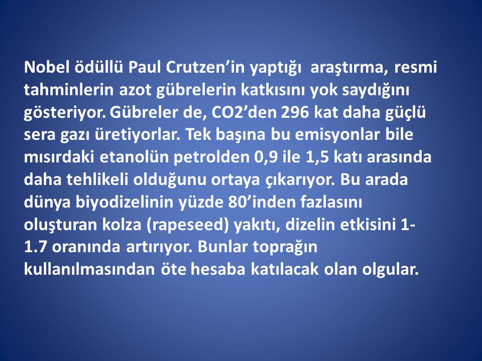 Nobel ödüllü Paul Crutzen'in yaptığı araştırma, resmi tahminlerin azot gübrelerin katkısını yok saydığını gösteriyor.