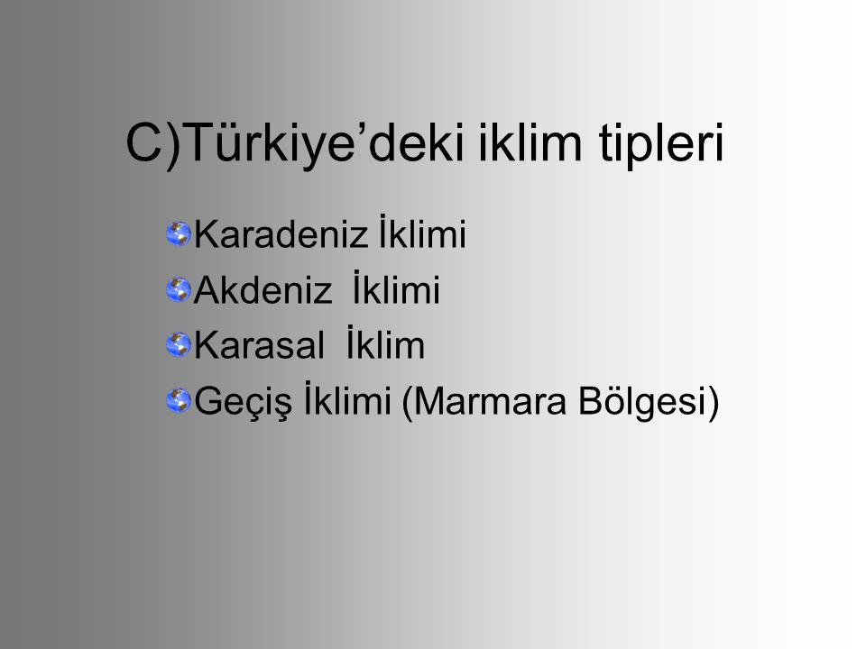 C)Türkiye'deki iklim tipleri