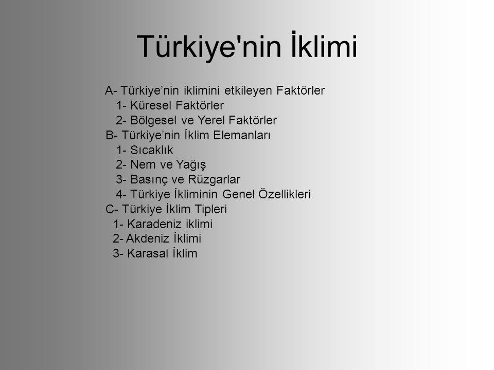 Türkiye nin İklimi A- Türkiye'nin iklimini etkileyen Faktörler