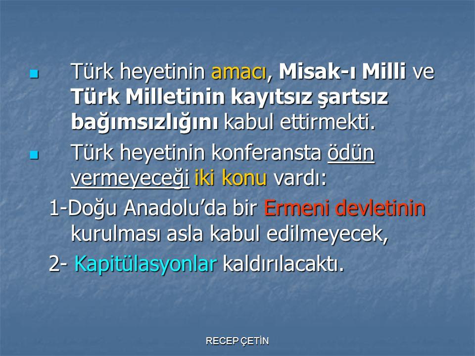 Türk heyetinin konferansta ödün vermeyeceği iki konu vardı: