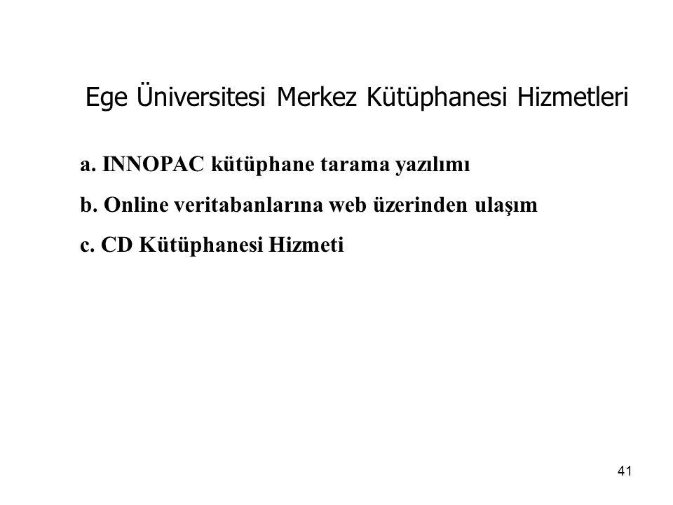 Ege Üniversitesi Merkez Kütüphanesi Hizmetleri