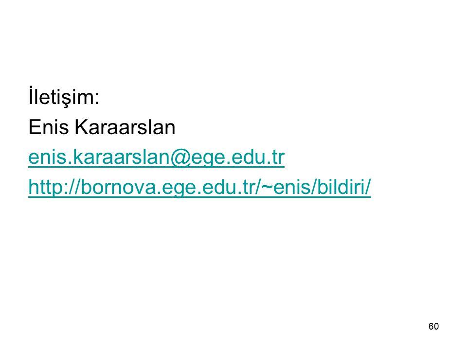 İletişim: Enis Karaarslan enis.karaarslan@ege.edu.tr http://bornova.ege.edu.tr/~enis/bildiri/