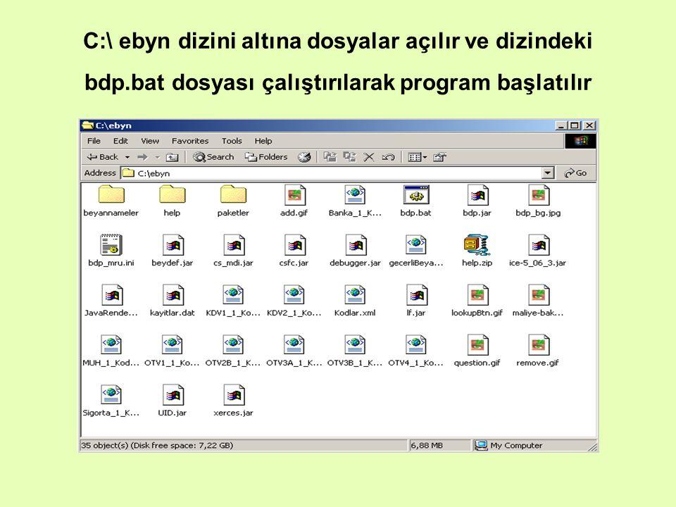 C:\ ebyn dizini altına dosyalar açılır ve dizindeki bdp