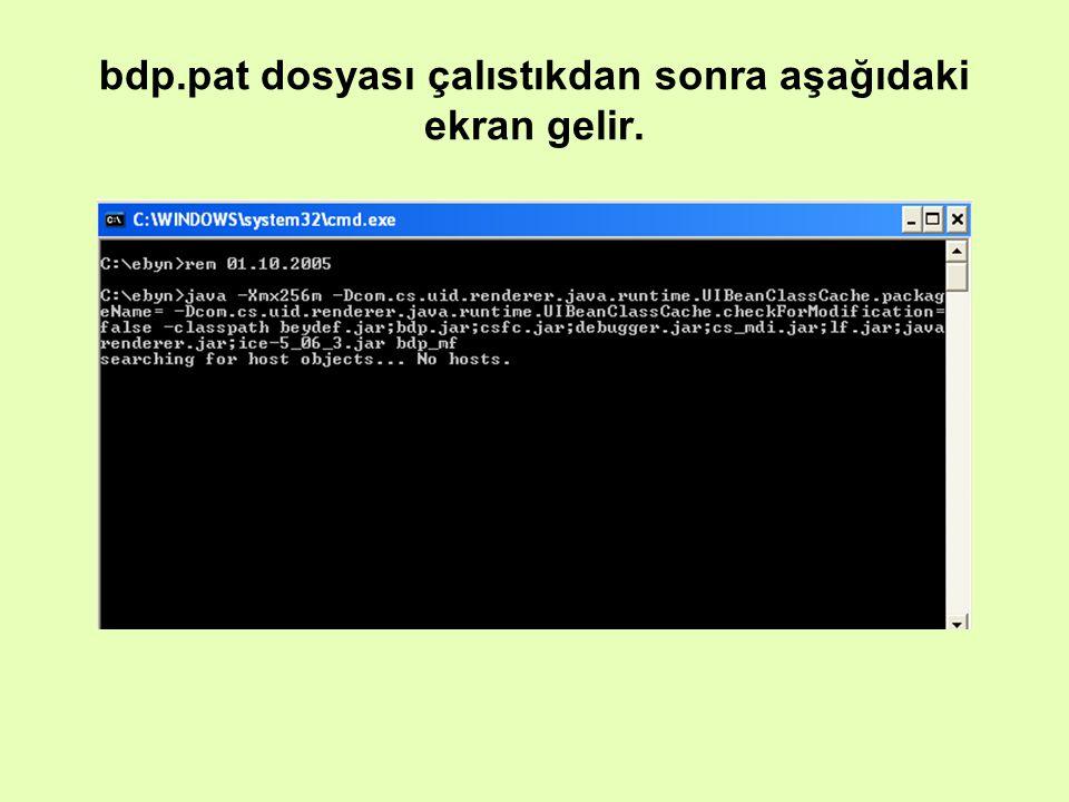 bdp.pat dosyası çalıstıkdan sonra aşağıdaki ekran gelir.
